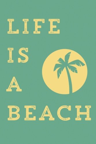 9781533341150: Life is a Beach. Notebook. Cuarderno de notas. Bloc note. Apuntes. Libreta: Barcelover