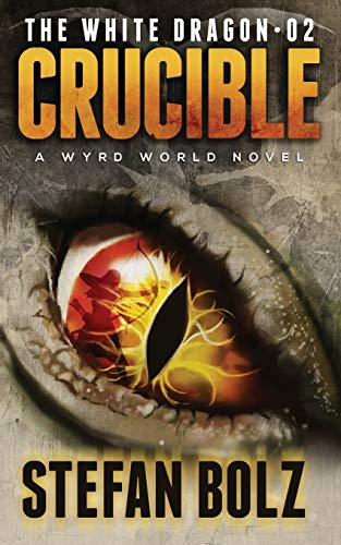9781533343352: The White Dragon 02: Crucible (Volume 2)