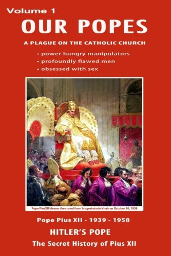 9781533343826: Our Popes: A Plague on the Catholic Church (Volume 1)