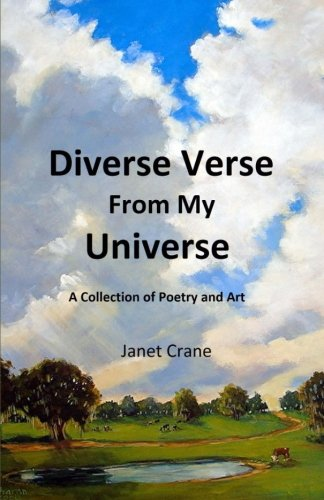 9781533344120: Diverse Verse From My Universe: A Collection of Poetry and Art