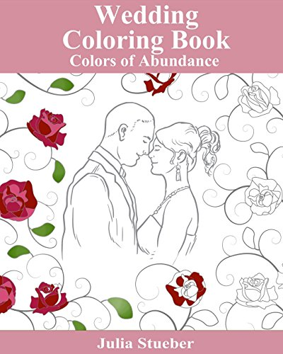 9781533345516: Wedding Coloring Book: Adult Coloring Book (Colors of Abundance) (Volume 5)