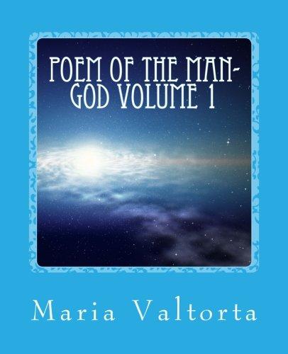Poem of the Man-God Volume 1: Maria Valtorta