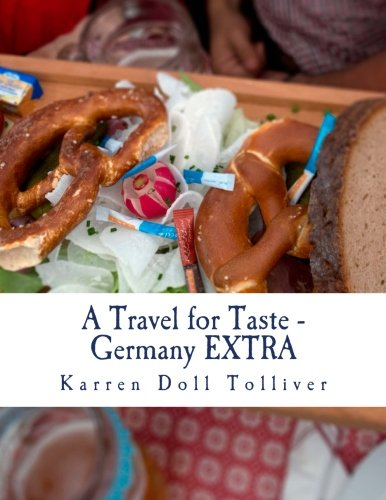 9781533347442: A Travel for Taste - Germany EXTRA: A companion cookbook to A Travel for Taste - Germany (Volume 3)