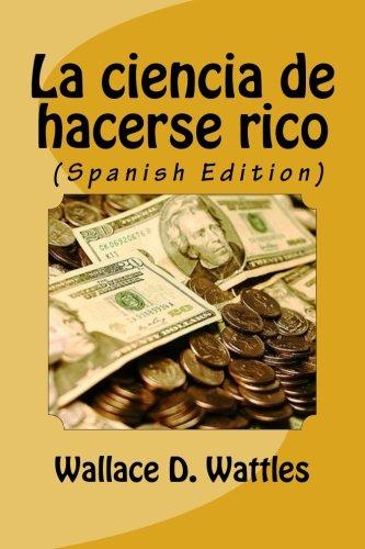 9781533349613: La ciencia de hacerse rico (Spanish Edition)