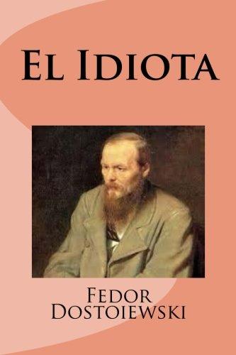 9781533350459: El Idiota