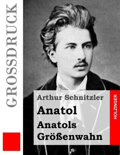 9781533352620: Anatol / Anatols Größenwahn (Großdruck)