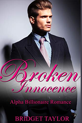 Broken Innocence: The Alpha Billionaire Romance Series