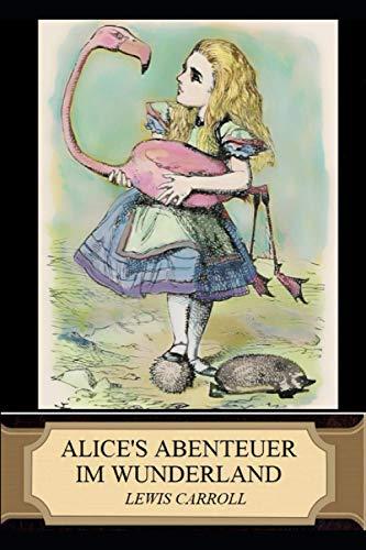 Alice's Abenteuer Im Wunderland (Illustrated): Carroll, Lewis
