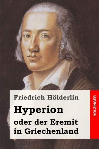 Hyperion oder der Eremit in Griechenland (German: Friedrich HÃ lderlin