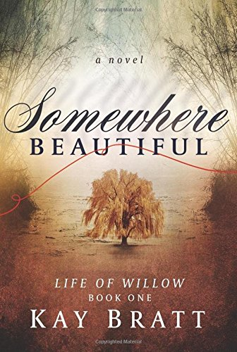 9781533356857: Somewhere Beautiful (Life Of Willow) (Volume 1)