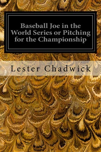 Baseball Joe in the World Series or: Chadwick, Lester