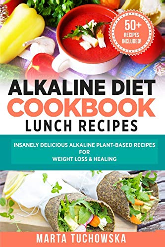 9781533359568: Alkaline Diet Cookbook: Lunch Recipes: Insanely Delicious Alkaline Plant-Based Recipes for Weight Loss & Healing (Alkaline Recipes, Plant Based Cookbook , Nutrition) (Volume 2)