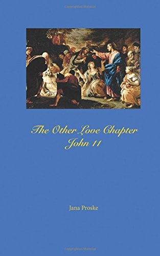 9781533361707: The Other Love Chapter: John 11