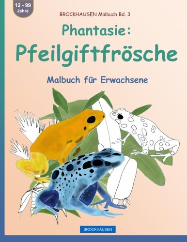 9781533364364: BROCKHAUSEN Malbuch Bd. 3 - Phantasie: Pfeilgiftfrösche: Malbuch für Erwachsene: Volume 3