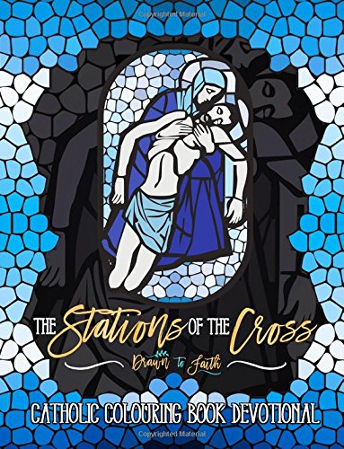 9781533365019: The Stations Of The Cross: Catholic Colouring Book Devotional (Religious & Inspirational Bible Verse Coloring Books For Grown-Ups)