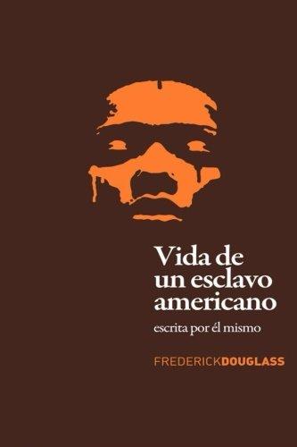9781533368249: Vida de un Esclavo Americano (Spanish Edition): Escrita por El Mismo