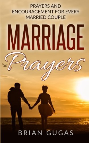 9781533369567: Marriage Prayers: Prayers and Encouragement for Every Married Couple: Volume 7 (The Bible Study Book)
