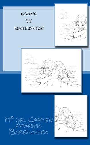 9781533369727: Camino de sentimientos (Spanish Edition)