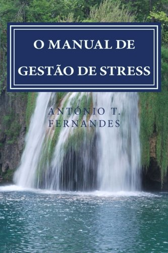 O Manual de Gestao de Stress: Harmonia no Quotidiano (Portuguese Edition): Antà nio Teixeira ...