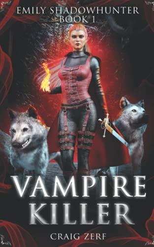 9781533371447: Emily Shadowhunter: Book 1 - VAMPIRE KILLER (Volume 1)