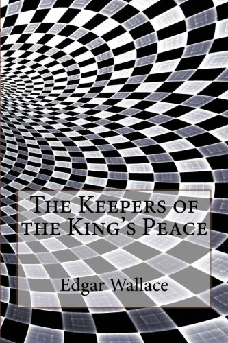 9781533373489: The Keepers of the King's Peace
