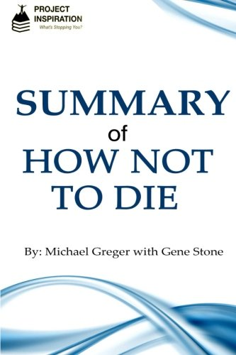 9781533373878: Summary of How Not To Die By Michael Greger, M.D. with Gene Stone