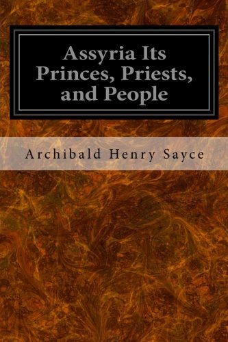 9781533375568: Assyria Its Princes, Priests, and People