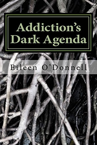 9781533377166: Addiction's Dark Agenda: A Practical Guide to Understanding Soul Loss & Soul Possession
