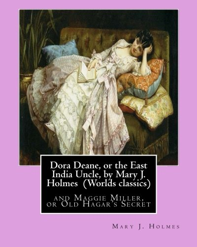 Dora Deane, or the East India Uncle,: Holmes, Mary J.