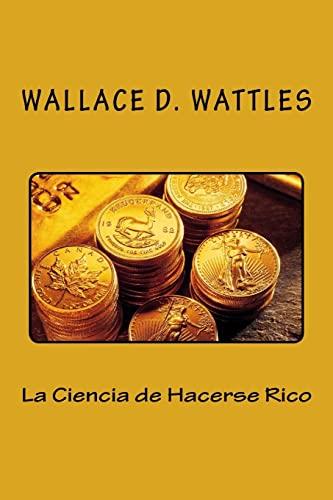 9781533382481: La Ciencia de Hacerse Rico (Spanish Edition)
