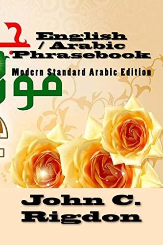 English / Arabic Phrasebook: Modern Standard Arabic: Rigdon, John C.