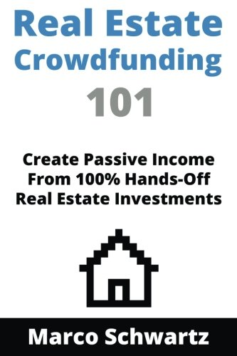 9781533386595: Real Estate Crowdfunding 101: Create Passive Income From 100% Hands-Off Real Estate Investments