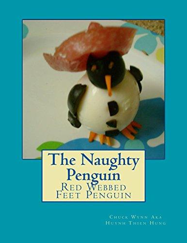9781533387714: The Naughty Penguin: Red Webbed Feet Penguin
