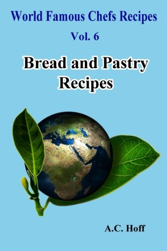 Bread and Pastry Recipes (Paperback): A C Hoff