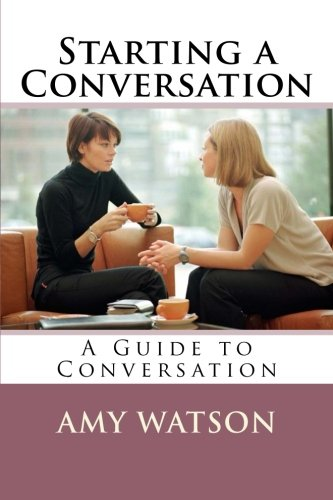 Starting a Conversation: A Guide to Conversation: Watson, Amy