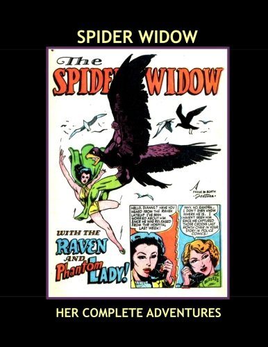 9781533394583: Spider Widow: Her Complete Adventures From Feature Comics & Police Comics -- Guest-Starring The Phantom lady and The Raven -- All Stories - No Ads