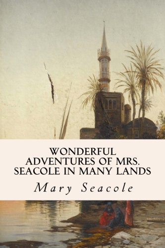 9781533399939: Wonderful Adventures of Mrs. Seacole in Many Lands