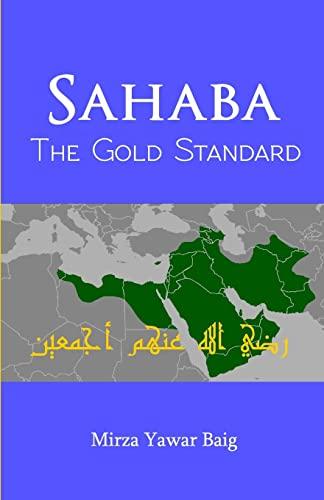Sahaba the Gold Standard: Baig, Mirza Yawar
