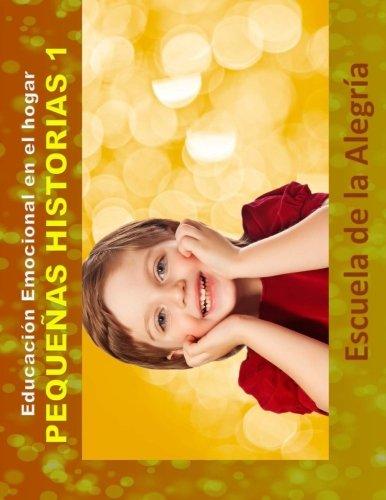 9781533402646: Educacion Emocional en el hogar. Pequenas Historias 1.: Educamos para la VIDA.: Volume 6