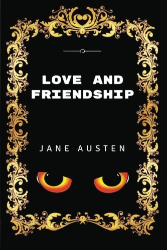 9781533404657: Love and Friendship: By Jane Austen - Illustrated