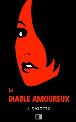 9781533404961: Le Diable Amoureux (French Edition)