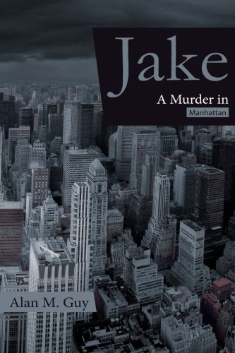 9781533409379: JAKE (A Murder in Manhattan)