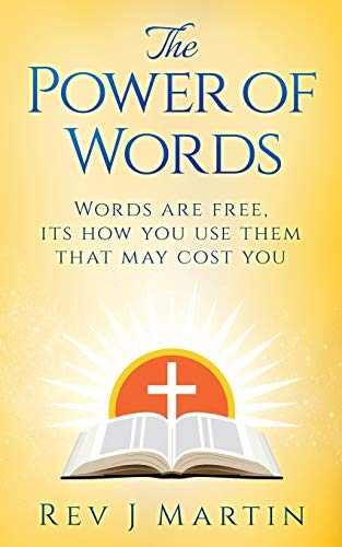 9781533409386: The Power Of Words: Words are free, its how you use them that may cost you