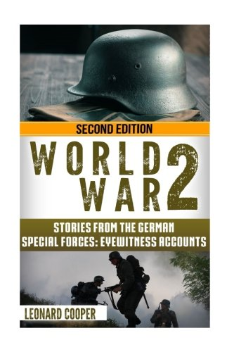 9781533410740: World War 2: Stories from the German Special Forces: Eyewitness Accounts