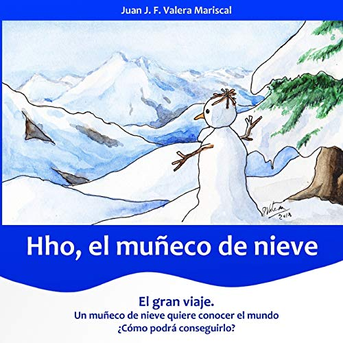 9781533410900: Hho, el muñeco de nieve: El gran viaje (Spanish Edition)