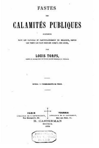 Fastes Des Calamites Publiques: Torfs, Louis