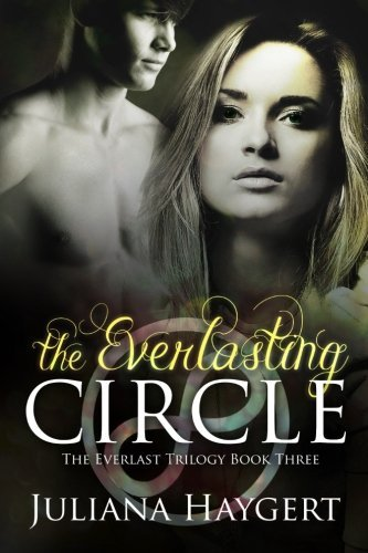 9781533414076: The Everlasting Circle: Volume 4 (The Everlast Series)