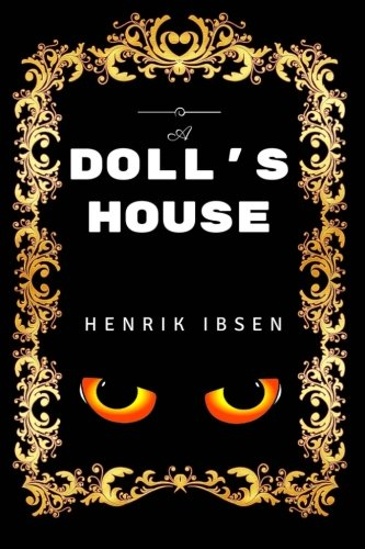 9781533414694: A Doll's House: By Henrik Ibsen - Illustrated