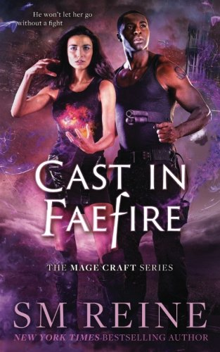 9781533417329: Cast in Faefire: An Urban Fantasy Romance: Volume 3 (The Mage Craft Series)