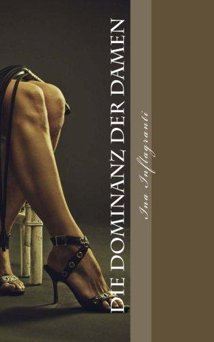 9781533417510: Die DOMINANZ der Damen: 8 heiße FemDom-Geschichten (German Edition)